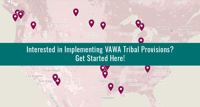 Interested in Implementing VAWA Tribal Provisions?